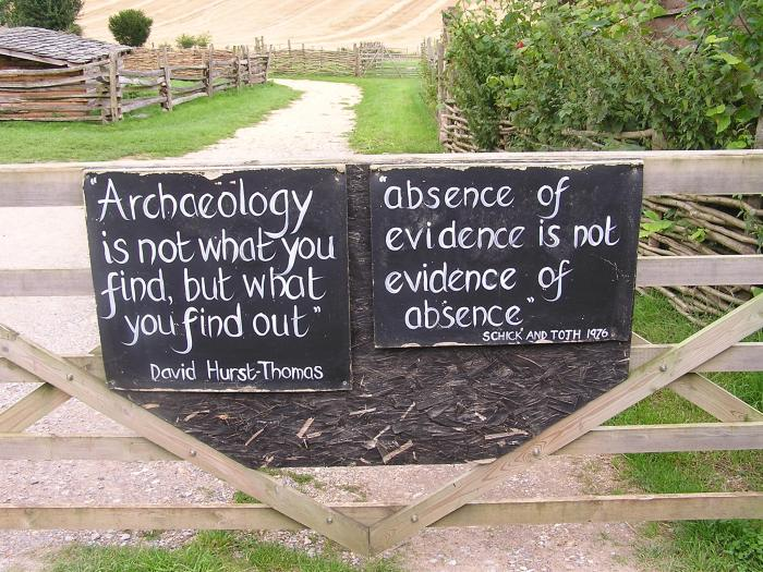 Notices on gate - Archaeology is not what you find but what you find out, and Absence of Evidence is not Evidence of Absence